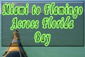 Kayaking across Florida Bay : Miami to Flamingo - kayakfari
