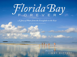 Everglades Foundation Florida Bay Forever book photography Flex Maslan kayakfari kayak canoe water keys Maslin kayakfari.com dan burkhardt acclaim press published jimmy buffett fishing