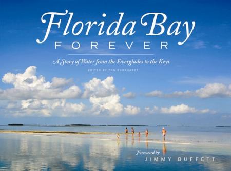Everglades Foundation Florida Bay Forever book photography Flex Maslan kayakfari kayak canoe water keys Maslin kayakfari.com dan burkhardt acclaim press published jimmy buffett fishing
