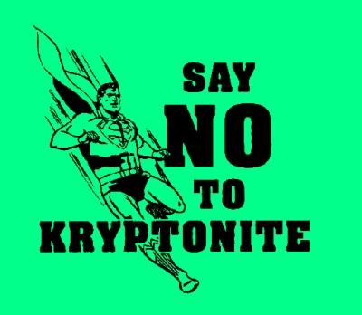 say no to kryptonite
