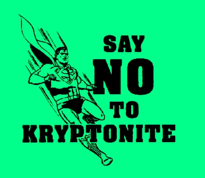 say no to kryptonite